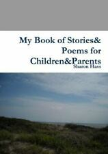My Book of Stories& Poems for Children&parents by Sharon Hass (2014, Paperback)
