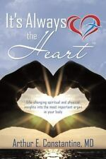 It's Always the Heart by Arthur E. Constantine (2014, Hardcover)