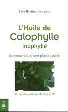 Livre santé l'huile de calophylle Yves Bertin  naturopathe book