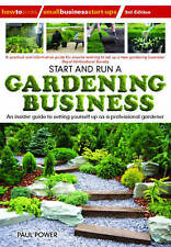 Start and Run a Gardening Business, 3rd Edition: An Insider Guide to-ExLibrary