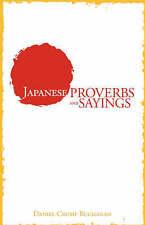 NEW Japanese Proverbs and Sayings by Daniel Crump Buchanan