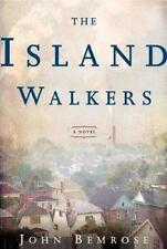The Island Walkers : A Novel by John Bemrose (2004, Hardcover)