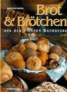 Brot und Brötchen aus der eigenen Backstube von Kau...   Buch   Zustand sehr gut