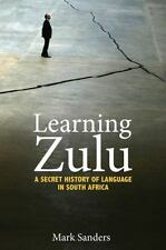 Learning Zulu: A Secret History of Language in South Africa (Translation/Transna