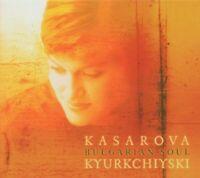 VESSELINA KASAROVA - BULGARIAN SOUL  CD NEU KYURKCHIYSKI,KRASSIMIR