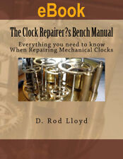 The Clock Repairers Bench Manual: Everything you need When Repairing Clocks