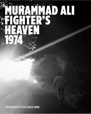 Muhammad Ali: Fighter's Heaven 1974 by Peter Angelo Simon (2016)