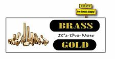 BRASS IS THE NEW GOLD decal/sticker Bullets Casings Reloading Guns Currency p700