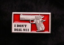 "Empire Pewter ""I Don't Dial 911"" 1911 Pewter Pin"