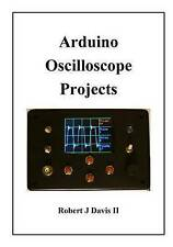 NEW Arduino Oscilloscope Projects by Mr Robert J Davis II