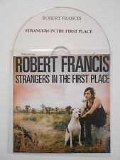 ROBERT FRANCIS : STRANGERS IN THE FIRST PLACE ♦ CD ALBUM PORT GRATUIT ♦