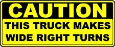 CAUTION WIDE RIGHT TURN DECAL 18 WHEELER ROCK DUMP TRUCK OSHA 17x7