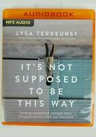 It's Not Supposed to Be This Way Audiobook Finding Unexpected Strength TerKeurst
