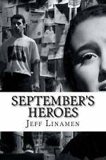 September's Heroes : A Play Honoring the Heroes Of 9/11 by Jeff Linamen...