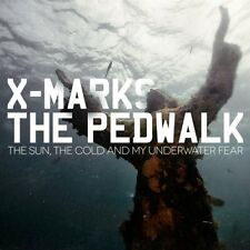X MARKS THE PEDWALK The Sun, The Cold And My Underwater Fear CD 2012