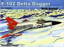 23785/ Squadron - Walk Around 64 - F-102 Delta Dagger - TOPP HEFT