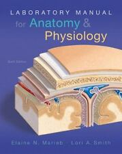 Laboratory Manual for Anatomy and Physiology by Elaine N. Marieb and Lori A....