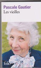 Pascale Gautier - Les vieilles - Prix Renaudot 2012. Très Bon état