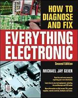 How to Diagnose and Fix Everything Electronic, Paperback by Geier, Michael Ja...
