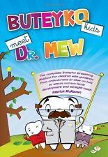 Buteyko Kids Meet Dr Mew: The Complete Buteyko Breathing Method for Children wit