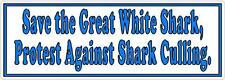 Save the Great White Shark, Protest Against Shark Culling - Bumper Sticker