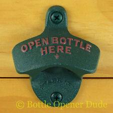 Dark Green OPEN BOTTLE HERE Starr X Wall Mount Bottle Opener, Powder Coated NEW!