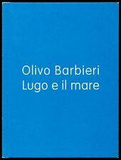 BARBIERI Olivo, Lugo e il mare. 24 fotografie a colori. Punctum, 2006