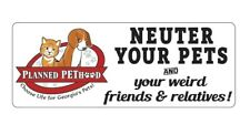 Neuter Your Pets Weird Friends Relatives Car Magnet Planned PEThood