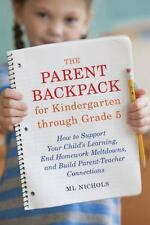The Parent Backpack for Kindergarten through Grade 5: How to Support Your Child'