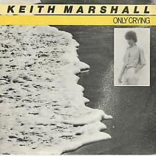 """KEITH MARSHALL """"ONLY CRYING/DON'T PLAY WITH MY EMOTIONS"""" 7""""  FRANCE PIK 2"""