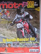 FASCICULE JOE BAR TEAM N°132 DUCATI MONSTER 796 MOTOBECANE 4 LC HONDA  DOMINATOR