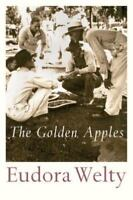 The Golden Apples: By Welty, Eudora