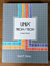 UNIX NROFF/TROFF : A User's Guide by Kevin P. Roddy.