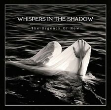 WHISPERS IN THE SHADOW - THE URGENCY OF NOW   CD NEW+