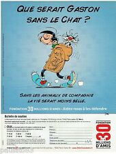 PUBLICITE ADVERTISING 115  2004  Fondation 30 millions d'amis  GASTON  sans chat