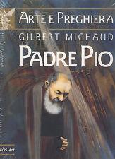 Gilbert Michaud Padre Pio Arte e preghiera