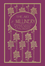 Art of Millinery c.1909 HUGE Instruction Book Vintage Hat Making REPRO Ben Yusuf