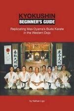 USED (LN) Kyokushin Beginner's Guide: Replicating Mas Oyama's Budo Karate in the