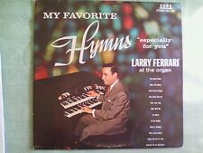 "Larry Ferrari ""My Favorite Hymns Espcially For You"" SURE RECORDS LP704 AT ORGAN"