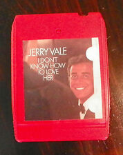 I Don't Know How to Love Her  Jerry Vale  8 Track Cartridge Tape (RP)