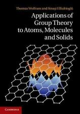 Applications of Group Theory to Atoms, Molecules and Solids by Thomas Wolfram...