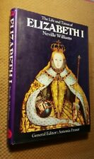 The Life And Times Of Elizabeth 1 By Neville Williams