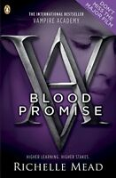 Vampire Academy: Blood Promise (book 4),Richelle Mead
