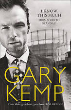 I Know This Much: From Soho to Spandau by Gary Kemp (Paperback, 2009)