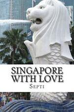 Singapore with Love : Berdasarkan Kisah Nyata by Septi (2015, Paperback)