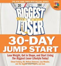 The Biggest Loser 30-Day Jump Start: Lose Weight, Get in Shape, and Start Liv.