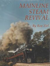 Mainline STEAM REVIVAL: preserved and restored by mainline railroads (NEW BOOK)