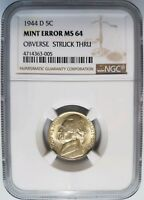 1944 D Jefferson Nickel NGC MS 64 Obverse Struck Thru Strike Through Mint Error