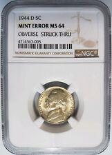 1944 D Jefferson Nickel NGC MS 64 Obverse Struck Thru Strike Through Mint Error