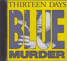 Thirteen Days / Blue Murder (NEU)